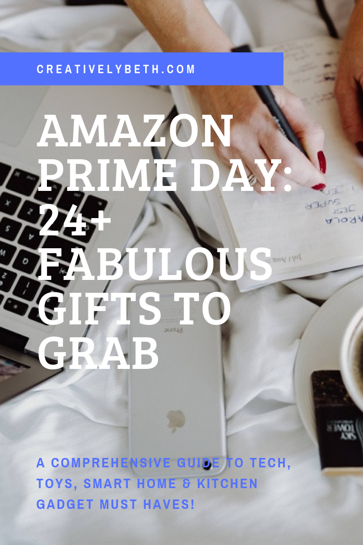 AMAZON PRIME DAYS 2019 CREATIVELY BETH FEATURES 24 FABULOUS GIFTS TO GRAB