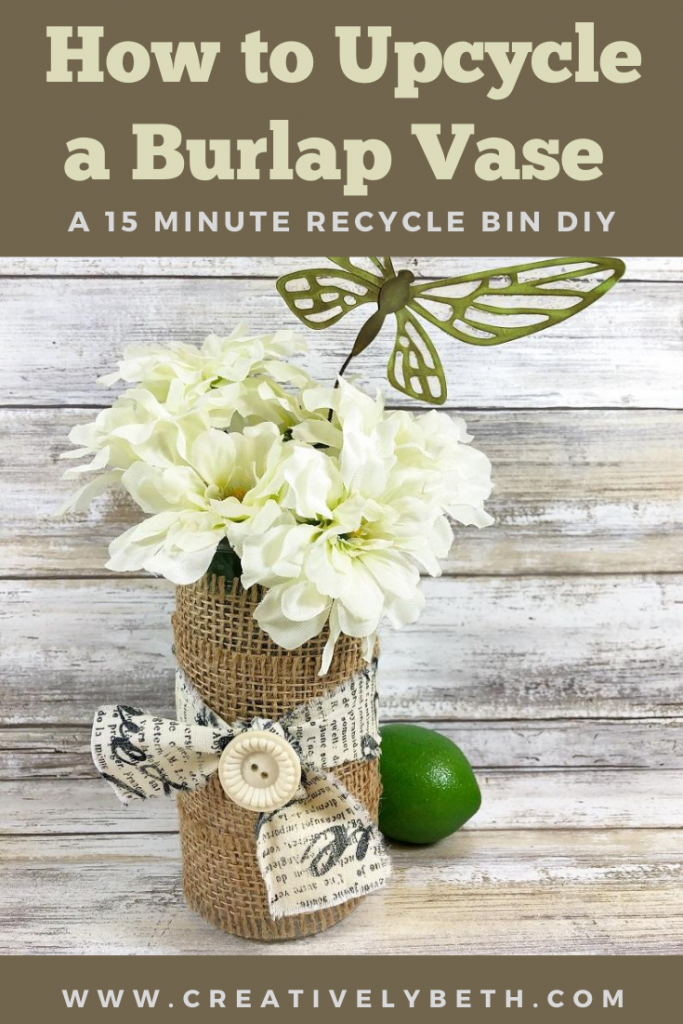 How to Upcycle a Burlap Vase in 15 Minutes straight from the recycle bin by Creatively Beth #creativelybeth #recycledcrafts #upcycledcrafts #burlapcrafts